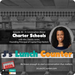 Episode 46 – A Conversation About Charter Schools