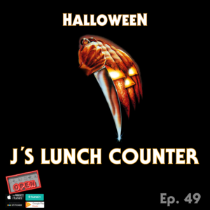 J's Lunch Counter – Ep. 49 – The Halloween Show